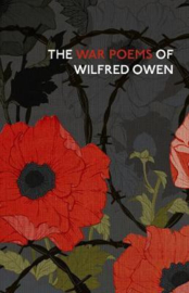 The War Poems Of Wilfred Owen (centenary Edition)
