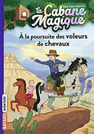 La Cabane Magique Tome 13 - A la poursuite des voleurs de chevaux
