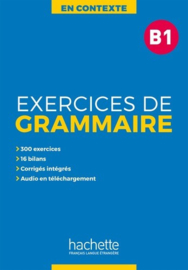 Exercices de grammaire en contexte - Corrigés niveau B1