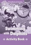 Oxford Read And Imagine Level 4: Swimming With Dolphins Activity Book