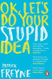 OK, Let's Do Your Stupid Idea