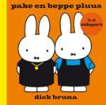 pake en beppe pluus in et Stellingwarfs (Dick Bruna) (Hardback)