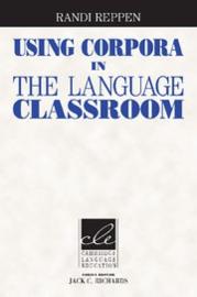Using Corpora in the Language Classroom Paperback