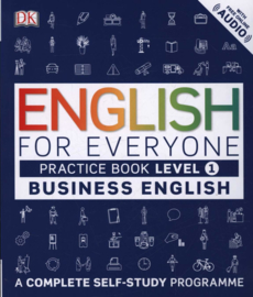 English for Everyone Business English Practice Book Level 1: A Complete Self-Study Programme - English for Everyone Business English Level 1 Practice Book Business