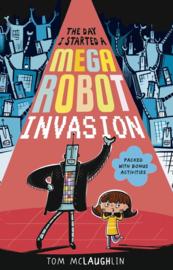 The Day I Started A Mega Robot Invasion (Tom McLaughlin)