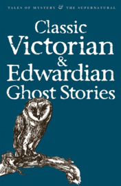 Classic Edwardian & Victorian Ghost Stories (Collings, R. (Ed.))