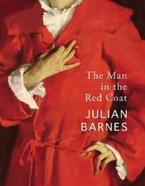The Man In The Red Coat (Julian Barnes)