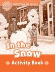 Oxford Read And Imagine Beginner: In The Snow Activity Book