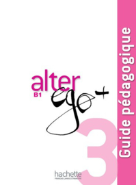 Alter ego + 3 B1 - Guide pédagogique