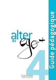 Alter ego + Niveau B2 - Guide pédagogique