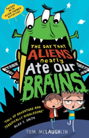 The Day That Aliens (nearly) Ate Our Brains (Tom McLaughlin)