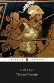 The Age Of Alexander (Plutarch)