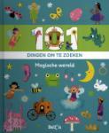 101 dingen om te zoeken: magische wereld (Hardback)