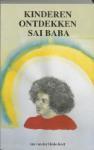 Kinderen ontdekken Sai Baba (A. van der Heide-Kort)
