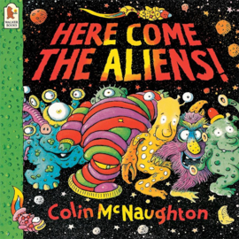 Here Come The Aliens! (Colin McNaughton)