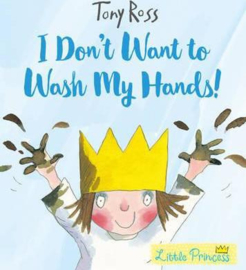 I Don't Want to Wash My Hands! (Little Princess) (Tony Ross) Paperback / softback