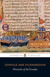 Chronicles Of The Crusades ( Joinville And Villehardouin)