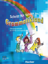 Schritt für Schritt ins Grammatikland 1 Übungsgrammatik für Kinder en Jugendliche