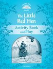 Classic Tales Second Edition Level 1 The Little Red Hen Activity Book & Play