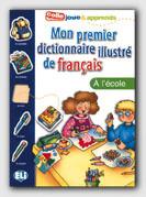 Mon Premier Dict. Illustre De Francais - L'école