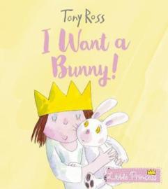 I Want A Bunny! (little Princess)