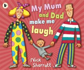 My Mum And Dad Make Me Laugh (Nick Sharratt)