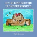 Het kleine egeltje is onderprikkeld (Marit Goessens) (Paperback / softback)