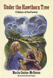 Under the Hawthorn Tree Children of the Famine (Marita Conlon-McKenna, Donald Teskey)