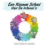 Een nieuwe school voor de Intenso's (Saskia Claassens-Hopstaken)