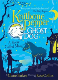 Knitbone Pepper Ghost Dog and a Horse called Moon PB