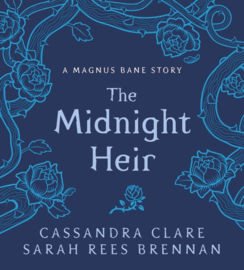 The Midnight Heir (Cassandra Clare and Sarah Rees Brennan)