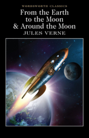 From the Earth to the Moon / Around the Moon (Verne, J.)