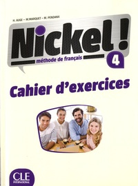Nickel 4 - Niveau B2 - Cahier d'exercices
