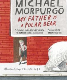 My Father Is A Polar Bear (Michael Morpurgo, Felicita Sala)