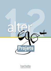 Alter ego + 1 & 2 - Projets