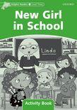 Dolphin Readers Level 3 New Girl In School Activity Book