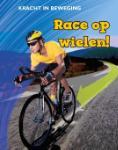Race op wielen! (Angela Royston)