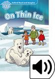 Oxford Read And Imagine Level 1 On Thin Ice Audio Pack
