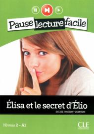 Élisa et le secret dÉlio - Niveau 2-A1 - Pause lecture facile - Livre + CD