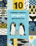 10 redenen waarom pinguïns geweldig zijn (Catherine Barr)