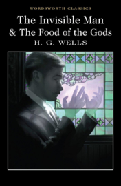 The Invisible Man & The Food of the Gods (Wells, H. G.)