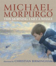 This Morning I Met A Whale (Michael Morpurgo, Christian Birmingham)