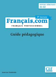 Français.com - Niveau débutant (A1- A2) - Guide pédagogique - 3ème édition