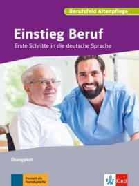 Einstieg Beruf, Berufsfeld Altenpflege Übungsheft