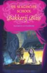 De magische school Bakkerij Bliss (Kathryn Littlewood)