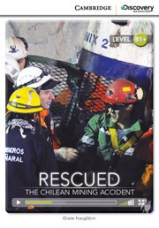 Rescued: The Chilean Mining Accident