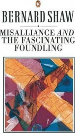 Misalliance And The Fascinating Foundling (George Bernard shaw  Dan Laurence)