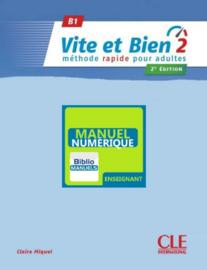 Vite et Bien 2 - Niveau B1 - Version numérique enseignant Manuel numérique élève