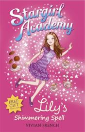 Stargirl Academy 1: Lily's Shimmering Spell (Vivian French)