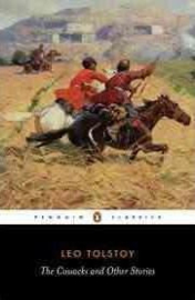 The Cossacks And Other Stories (Leo Tolstoy)